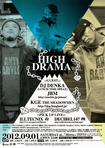 """""""HIGH DRAMA"""" SPECIAL GUEST-DJ DENKA, JBM, KGE"""
