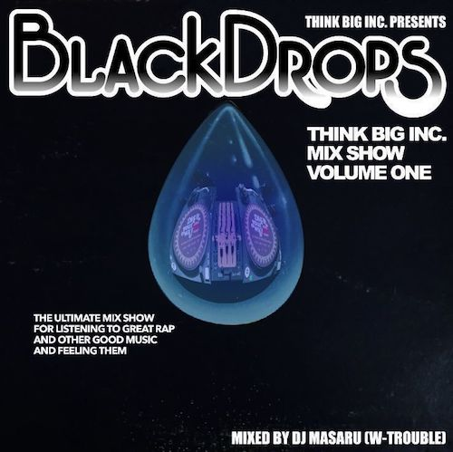 DJ MASARU / THINK BIG INC. MIX SHOW VOL.1 -BLACK DROPS-[THINK BIG INC.]