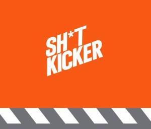 SH*T KICKER